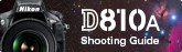 D810A Shooting Guide
